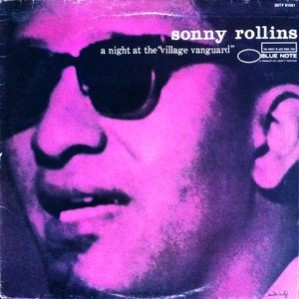 Sonny Rollins – A Night At The Village Vanguard
