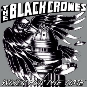 The Black Crowes – Wiser For The Time
